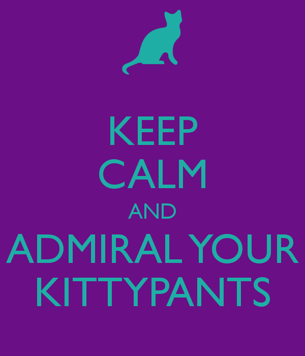 keep-calm-and-admiral-your-kittypants-75